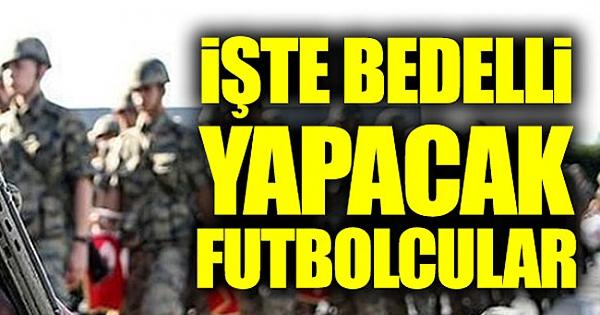 Bu yıl bedelli askerlikten 853 profesyonel futbolcu faydalanacak