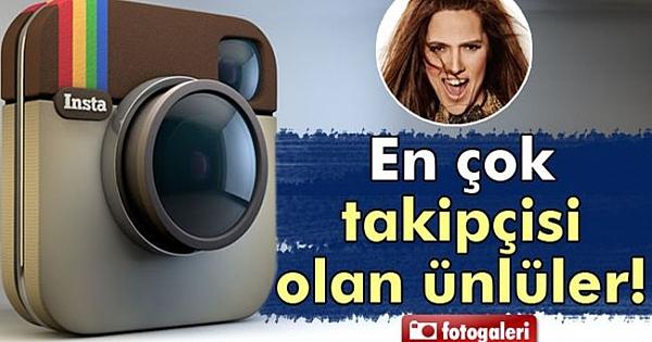 Instagram'da En Fazla Takipçisi Olan 15 Türk!