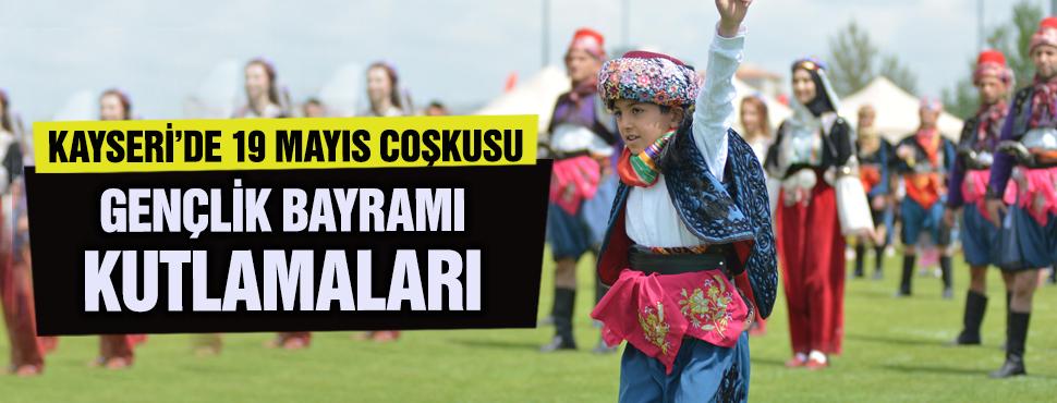 Kayseri'de 19 Mayıs, coşkuyla kutlandı