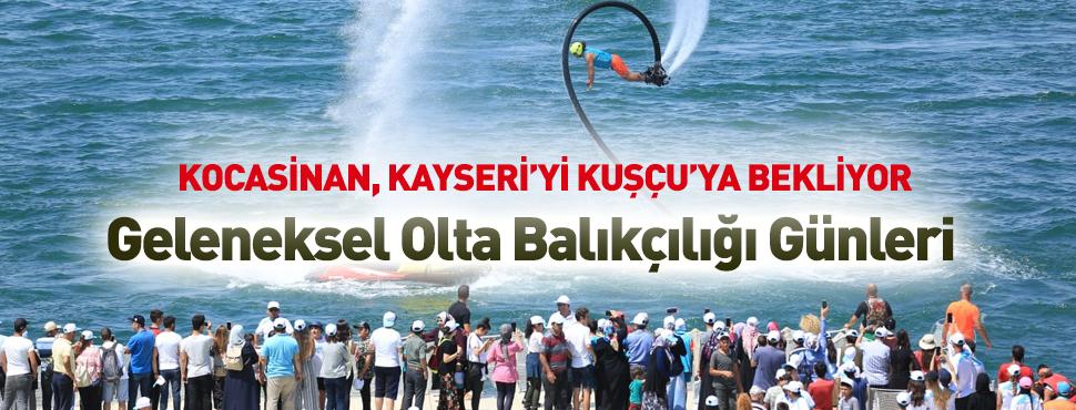 Kocasinan, Kayseri'yi Kuşçu'da Ağırlamak İçin Hazır!