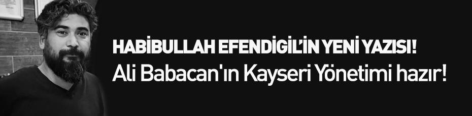 Ali Babacan'ın Kayseri Yönetimi hazır!
