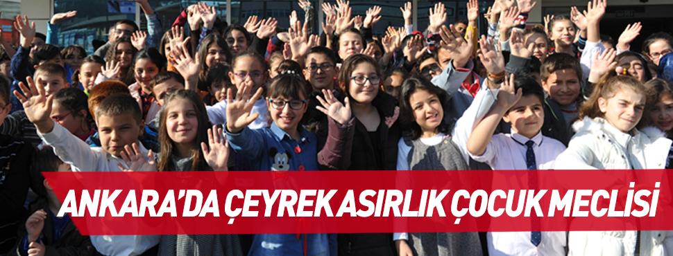 Ankara'da Çeyrek Asırlık Çocuk Meclisi!