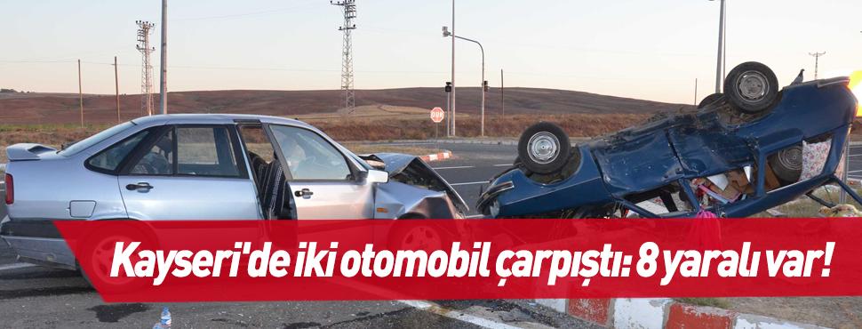 Kayseri'de iki otomobil çarpıştı: 8 yaralı var!