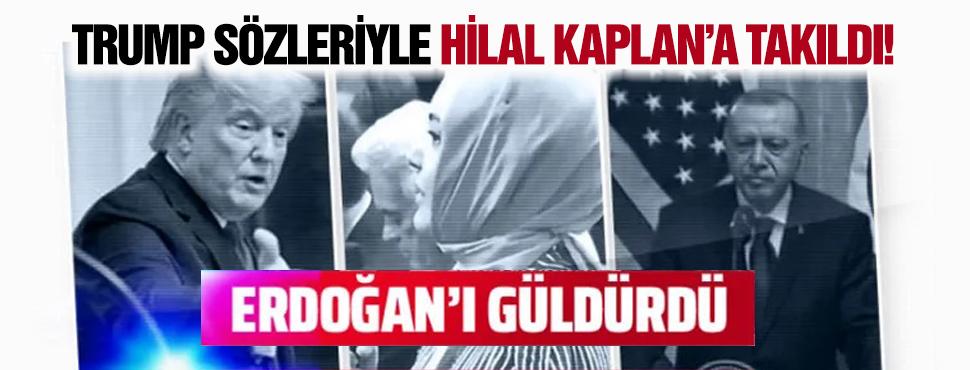 ABD Başkanı Trump'ın Hilal Kaplan'a söyledikleri Erdoğan'ı güldürdü!