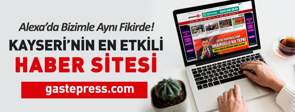 Kayseri'nin en çok tercih edilen haber sitesi gastepress.com oldu!