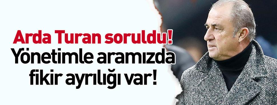 Fatih Terim: Arda Turan'la ilgili yönetimle aramızda fikir ayrılığı var!