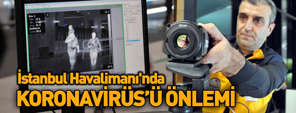 İstanbul Havalimanı'nda Koronavirüs'ü Önlemi