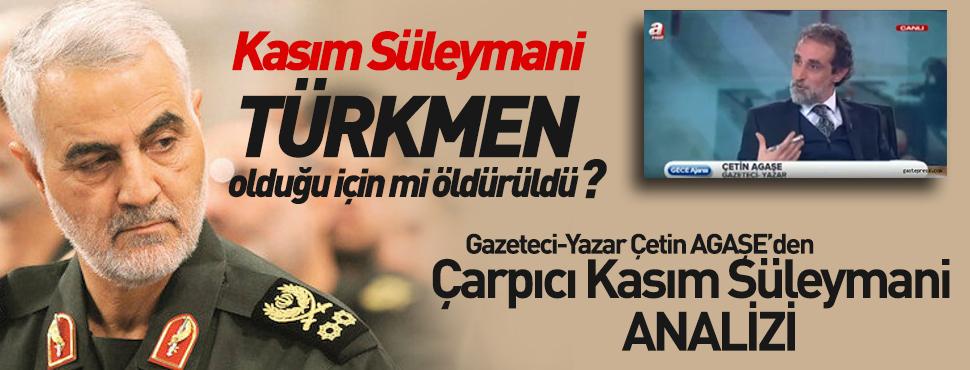 Kasım Süleymani Türkmen Olduğu İçinmi Öldürüldü ?