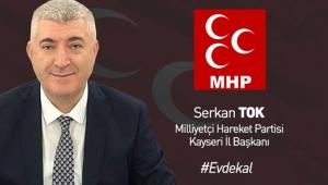 MHP Kayseri İl Başkanı Serkan Tok'tan corona virüse karşı Evde Kal mesajı!