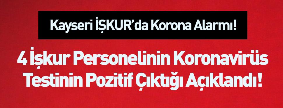 Kayseri İŞKUR'da 4 personelin koronavirüs testi pozitif çıktı!