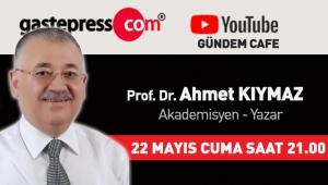 Gastepress.com Gündem Cafe'nin Bu Hafta Canlı Yayın Konuğu Akademisyen - Yazar Prof. Dr. Ahmet Kıymaz!