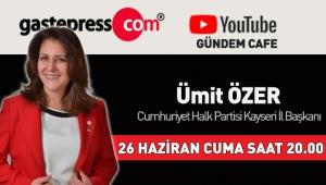 Gastepress.com Gündem Cafe'nin Bu Hafta Canlı Yayın Konuğu CHP Kayseri İl Başkanı Ümit Özer!