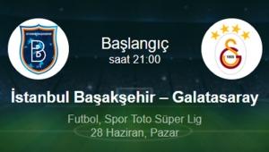 Zirve Yarışında Kritik karşılaşma Başakşehir - Galatasaray!