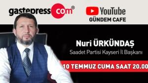 Gastepress.com Gündem Cafe'nin Bu Haftaki Canlı Yayın Konuğu Saadet Partisi Kayseri İl Başkanı Nuri Ürkündaş!