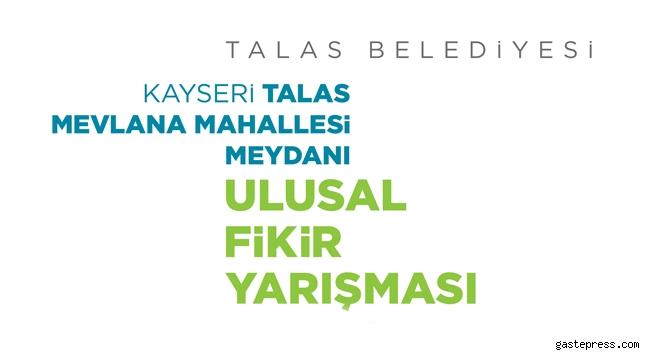 Kayseri Talas Anayurt Meydanı Yarışmayla Yenilenecek!