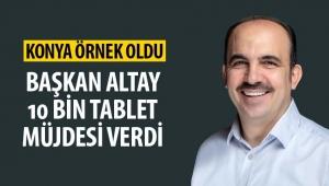 Konya Büyükşehir Belediye Başkanı Uğur İbrahim Altay, 10 Bin Tablet Müjdesi Verdi