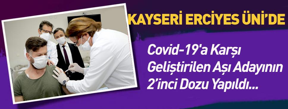Kayseri Erciyes Üniversitesi'nde Covid-19'a Karşı Geliştirilen Aşı Adayının 2'inci Dozu Yapıldı!