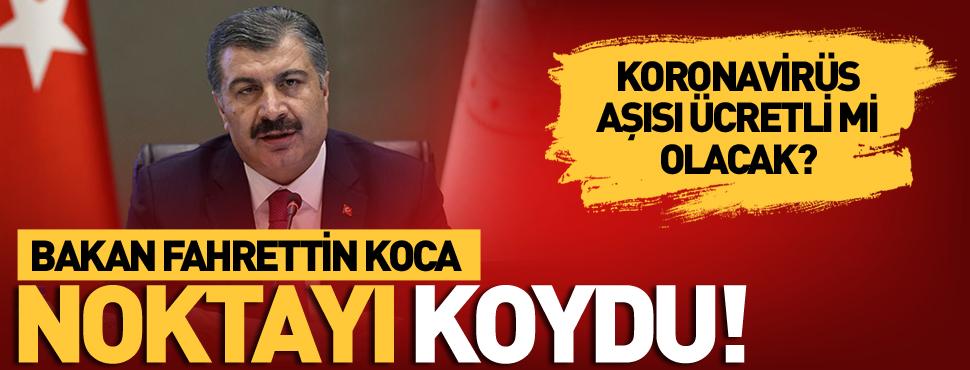 Sağlık Bakanı Koca, Koronavirüs Aşısı Ücretli mi Olacak Açıkladı!