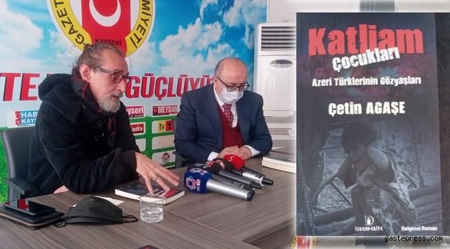 Gazeteci - Yazar Çetin Agaşe, son kitabı Katliam Çocukları'nı memleketi Kayseri'de tanıttı!