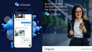 İş dünyası Enqura'nın mesajlaşma uygulaması EnConnect ile tanışıyor!