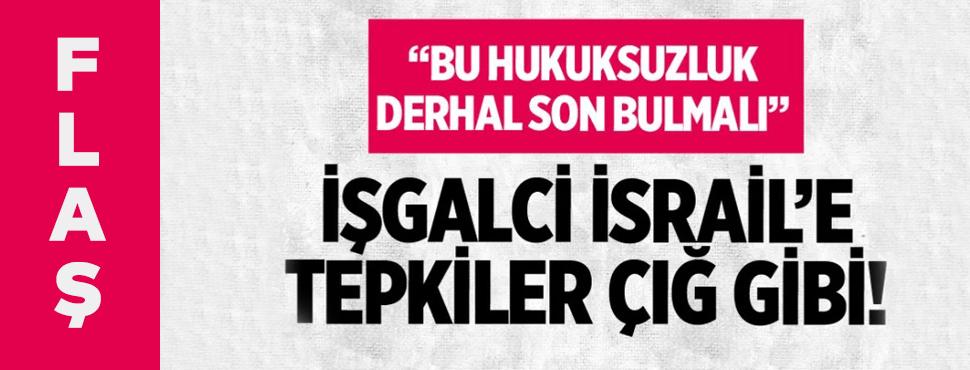 Ankara'dan İsrail'in saldırısına sert tepki!