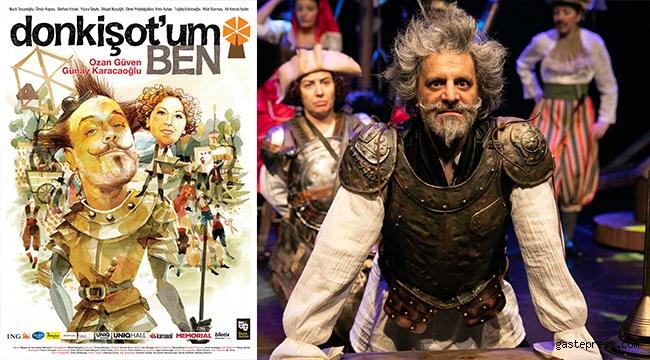 16 Ay sonra ilk kez; 'Don Kişot'um ben' Temmuz Ayında İzmir, Bursa ve Antalya'da!