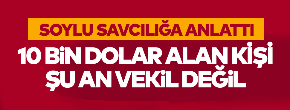 Süleyman Soylu Ankara Başsavcılığı'na