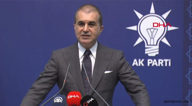 AK Parti Sözcüsü Çelik: Tümüyle reddediyoruz