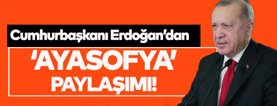 Erdoğan'dan 'Ayasofya' paylaşımı!