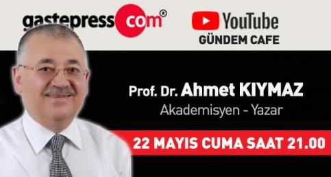 Gastepress.com Gündem Cafe - Akademisyen - Yazar Prof. Dr. Ahmet Kıymaz!