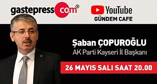 gastepress.com Gündem Cafe Canlı Yayını - Ak Parti Kayseri İl Başkanı Şaban Çopuroğlu!