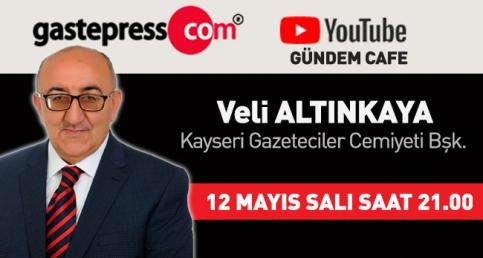 Gündem Cafe'nin Bu Hafta Canlı Yayın Konuğu Kayseri Gazeteciler Cemiyeti Başkanı Veli Altınkaya!