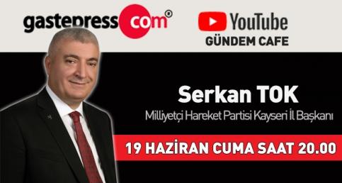 Canlı Yayın Konuğu MHP Kayseri İl Başkanı Serkan Tok!