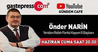 Gündem Cafe'de canlı yayın konuğumuz Yeniden Refah Partisi Kayseri İl Başkanı Önder Narin!