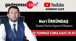 Gündem Cafe'nin Konuğu Saadet Partisi Kayseri İl Başkanı Nuri Ürkündaş!