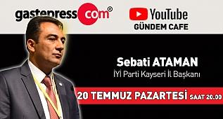 Gündem Cafe'nin Pazartesi Günü Canlı Yayın Konuğu İYİ Parti Kayseri İl Başkanı Sebati Ataman!