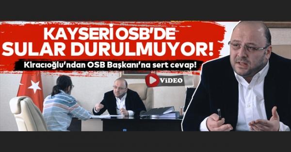 Bekir Kiracıoğlu'ndan Kayseri OSB Başkanı Tahir Nursaçan'a Sert Cevap!
